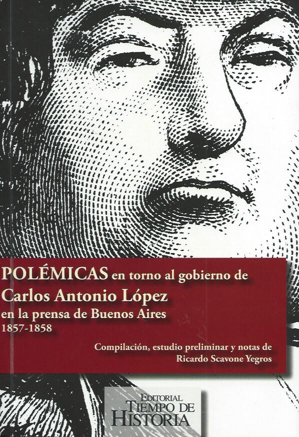 Book Cover: Polémicas en torno al gobierno de Carlos Antonio López en la prensa de Buenos Aires