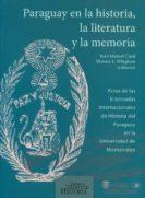 Book Cover: Paraguay en la historia, la literatura y la memoria